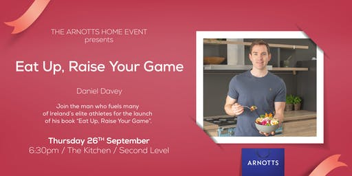 Daniel Davey's (FoodFlicker) Eat Up, Raise Your Game at Arnotts