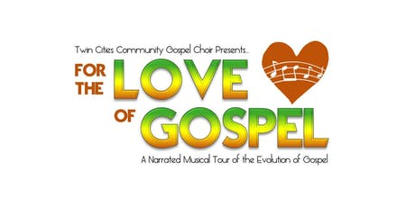 "Twin Cities Community Gospel Choir Presents ""For the Love of Gospel"" tickets"