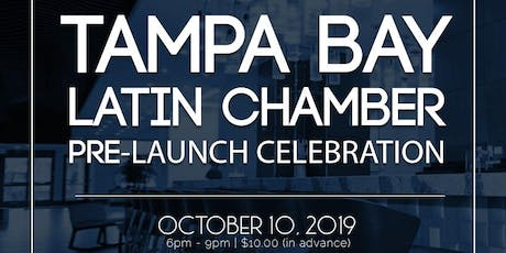 Tampa Bay Latin Chamber Pre-Launch Celebration! Everyone Welcomed!  tickets