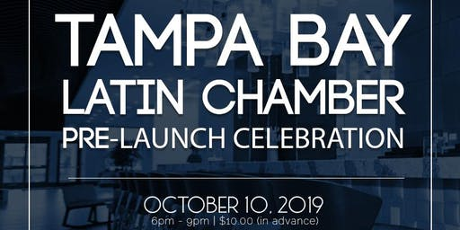 Tampa Bay Latin Chamber Pre-Launch Celebration! Everyone Welcomed!