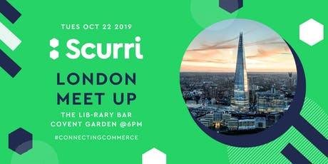 Scurri presents: The Autumn London Meet Up tickets