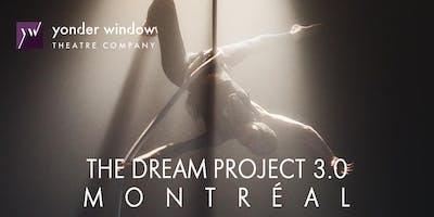The Dream Project 3.0, MONTRÉAL
