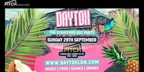 Pitch Presents: DAYTOX - TSDP (The Stratford Day Party) tickets
