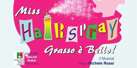 Miss HAIRSPRAY - Grasso è Bello! biglietti