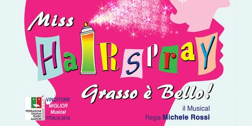 Miss HAIRSPRAY - Grasso è Bello!