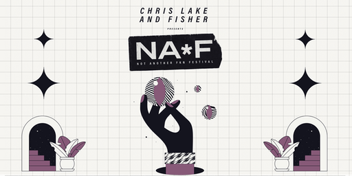 Chris Lake & Fisher presents: NAFF