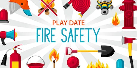 Fire Safety themed Play Date tickets