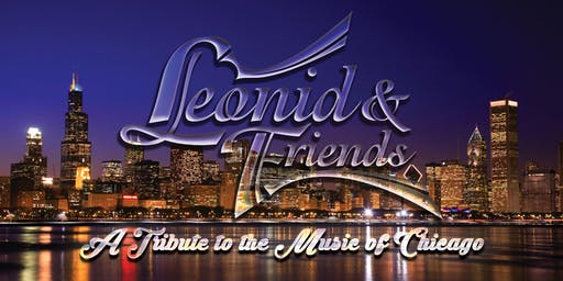 Leonid & Friends - A Tribute to the Music of Chicago