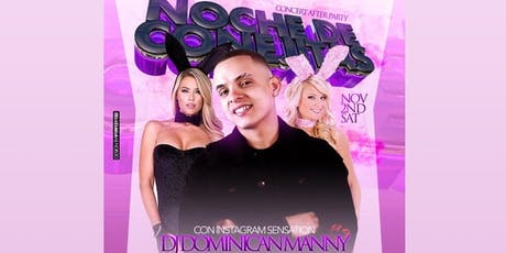 "Noche De Conejitas Con Instagram Sensation ""DJ/Influencer DOMINICAN MANNY"" tickets"