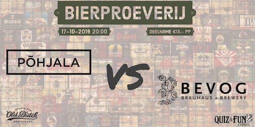 Bierproeverij Põhjala VS Bevog | Old Dutch