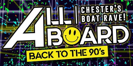 ALL ABOARD CHESTER'S BOAT RAVE! Back To The 90's tickets
