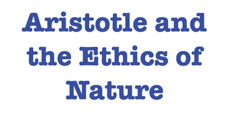 Elena Comay del Junco, Aristotle and the Ethics of Nature (Ethics@Noon) tickets