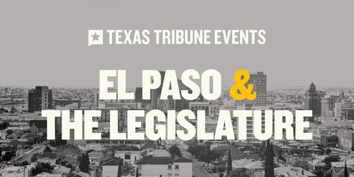 El Paso and the Legislature