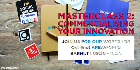Masterclass 2: Commercialising your Innovation  tickets