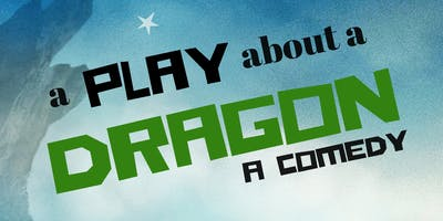 AUDITION TICKET - A PLAY ABOUT A DRAGON