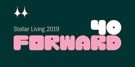 40 Forward: Stellar Living 2019 tickets