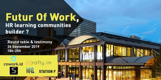 Station F Startup Meetup : HR as learning community builders ?