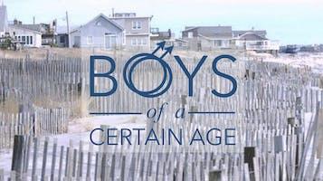 """Boys of a Certain Age"""