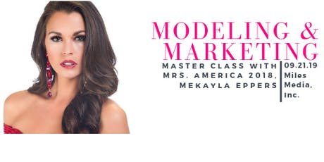 Modeling & Marketing Master Class with Mrs. America 2018 - Mekayla Eppers! tickets
