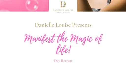 Manifest the Magic of Life Day Retreat