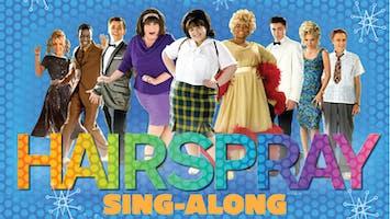 """Hairspray"": The Sing Along"