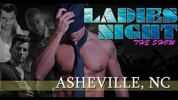 """Ladies Night Out LIVE - Male Revue"""