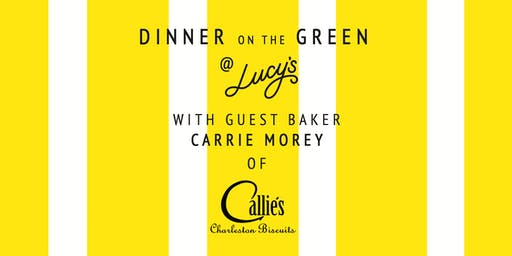 Dinner on the Lucy's Green with Carrie Morey of Callie's Biscuits