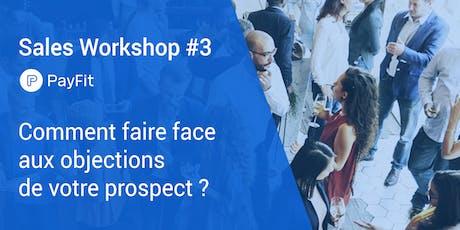 Sales Workshop PayFit #3 - Comment faire face aux objections de votre prospect ? billets