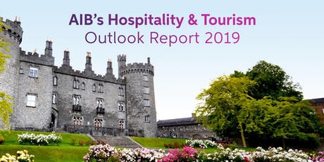 AIB's Hospitality and Tourism Outlook Report  2019 tickets