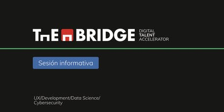 Conoce THE BRIDGE | Digital Talent Accelerator | 12 DIC entradas