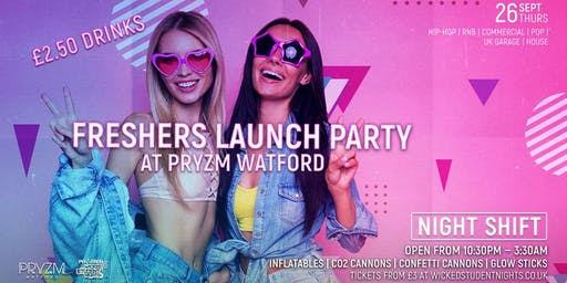 Night Shift @ Pryzm Watford (£2.50 DRINKS) Freshers Party