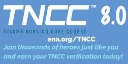 TNCC 8 Trauma Nurse Core Curriculm