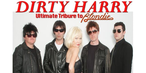 Dirty Harry - The Ultimate Tribute to Blondie! Doors 3pm.