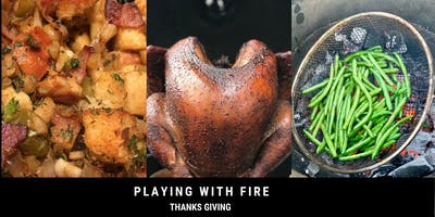 Playing with Fire: Thanksgiving Feast