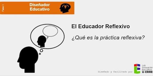 Fase II. El Educador Reflexivo (4 hrs)