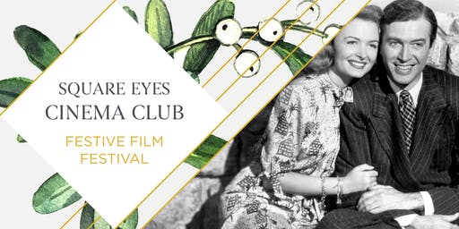 SOLD OUT Festive Square Eyes Cinema Club - It's A Wonderful Life