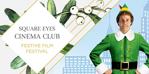 SOLD OUT Festive Square Eyes Cinema Club - Elf