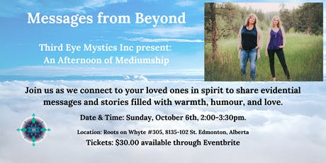 Messages from Beyond: An Afternoon of Mediumship tickets