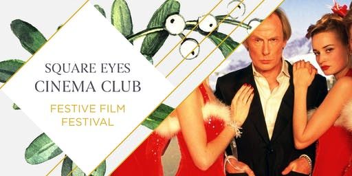 SOLD OUT Festive Square Eyes Cinema Club - Love Actually