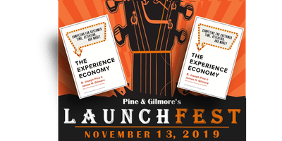 Pine & Gilmore's LaunchFest: The New Release of The Experience Economy