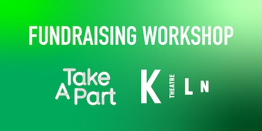 Take A Part with Kiln Theatre Fundraising Workshop