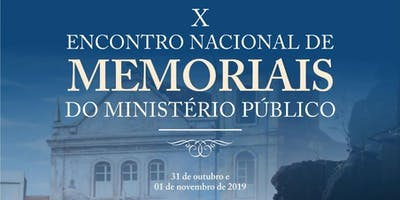 X Encontro Nacional de Memoriais do Ministério Público