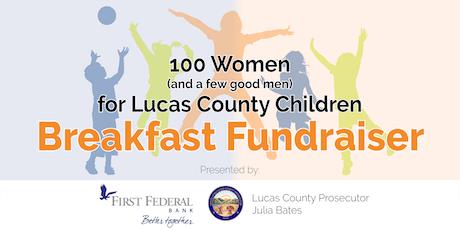 100 Women (and a few good men) for Lucas County Children - BREAKFAST FUNDRAISER tickets