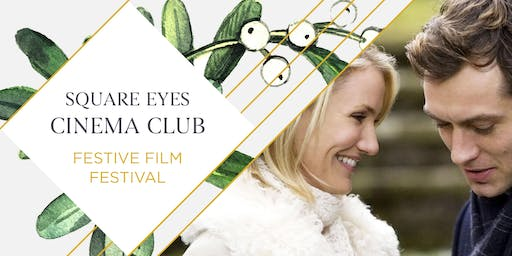 SOLD OUT Festive Square Eyes Cinema Club - The Holiday