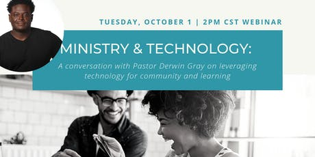Ministry & Technology Webinar with Pastor Derwin Gray tickets