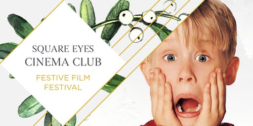 Festive Square Eyes Cinema Club - Home Alone