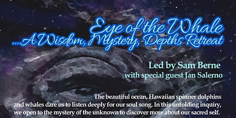 Eye of the Whale Retreat....A Wisdom, Mystery, Depths Retreat tickets