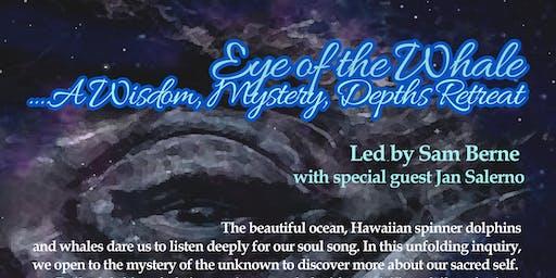 Eye of the Whale Retreat....A Wisdom, Mystery, Depths Retreat