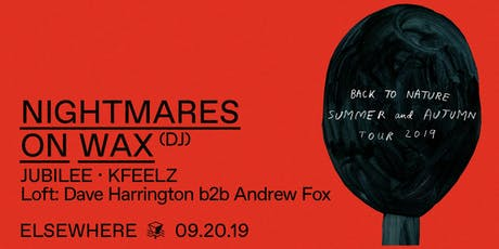 Nightmares on Wax (DJ Set), Jubilee, KFeelz & Dave Harrington b2b Andrew Fox @ Elsewhere (Hall) tickets