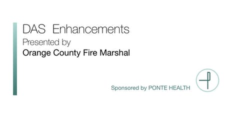 DAS Enhancements Presented by Orange County Fire Marshal tickets